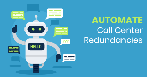 How To Automate Redundancies In Your Call Center