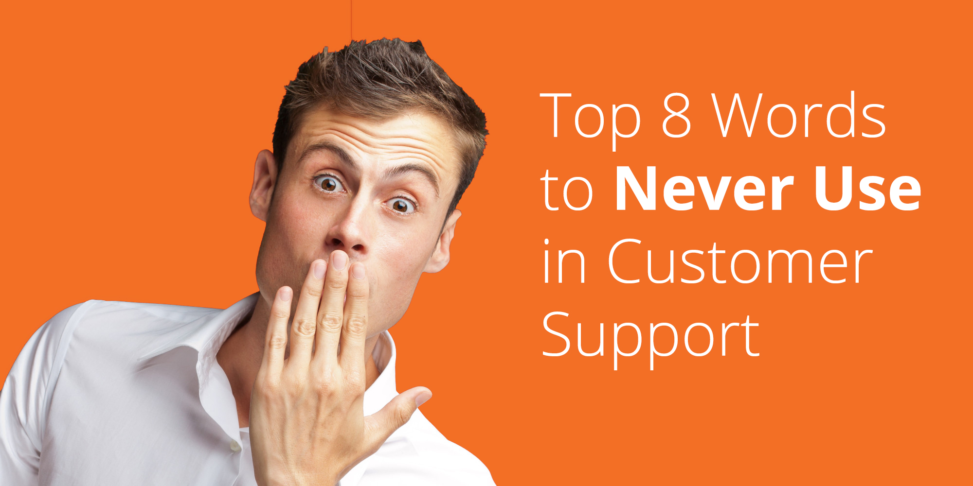 The Top Words You Should Avoid in Customer Service